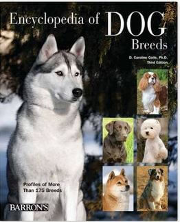 Encyclopedia of Dog Breeds by D. Caroline Coile Ph.D.