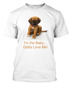 Bulldog Tee shirt puppy I am the baby
